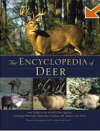 The Encyclopedia of Deer: Your Guide to the World's Deer Species Including Whitetails, Mule Deer, Caribou, Elk, Moose, and More